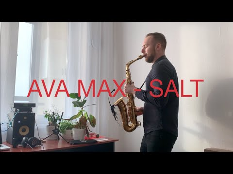 Ava Max - Salt (sax cover I.Koskelainen)