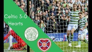 Celtic 3-0 Hearts Highlights Betfred Cup Semi Final 2018