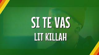 Lit Killah - Si Te Vas (Lyric Video) | CantoYo
