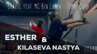 ESTHER & KILASEVA NASTYA  BRAZIL feat. MC Bin Laden - Tommy Cash