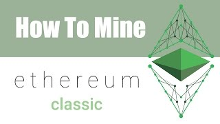 How To Mine Ethereum Classic ETC On Windows
