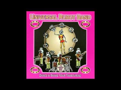 The Universal Robot Band - Dance and Shake Your Tambourine (Radio Version)