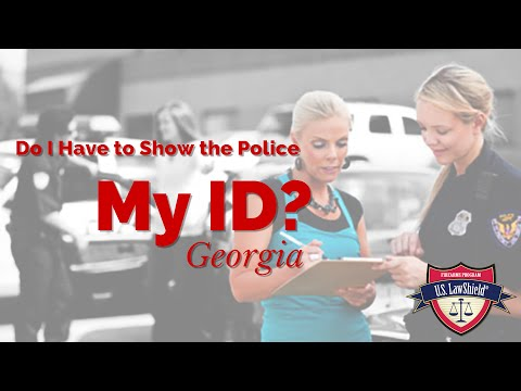 Do I Have To Show The Police My ID? - GA