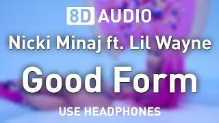 Nicki Minaj ft. Lil Wayne - Good Form | 8D AUDIO 🎧