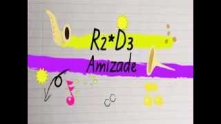 Baixar R2*D3 - Amizade (Lyric Video)