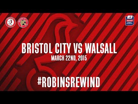 ROBINS REWIND: Bristol City vs Walsall - Johnstone's Paint Trophy Final, 2015