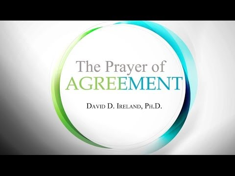 The Need To Pray In Agreement - The Prayer of Agreement - David D. Ireland, Ph.D.