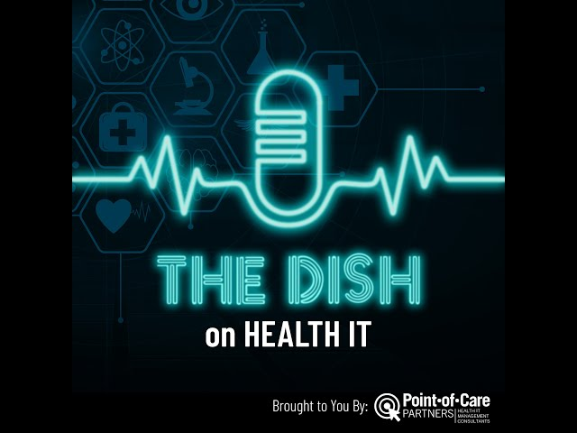 The Dish on Health IT - Episode #2 Telehealth Now and Post-COVID-19