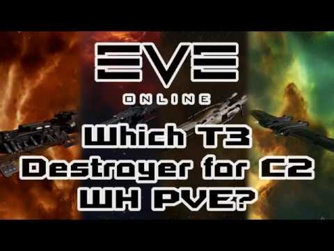 Eve Online - Which T3 Destroyer to use for C2 Wormhole PVE