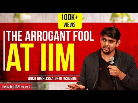 The Arrogant Fool At IIM - Ankit Doshi,...