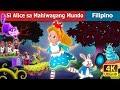 Alice sa Mahiwagang Mundo | Alice in Wonderland Story in Filipino | 4K UHD | Filipino Fairy Tales