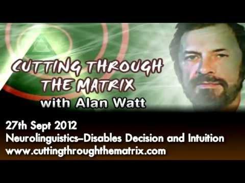 Alan Watt [27th Sept 2012] Neurolinguistics--Disables Decision and Intuition