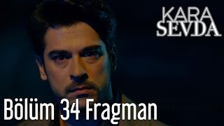 Kara Sevda 34. Bölüm Fragman