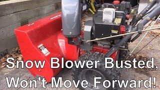 Snow Blower Busted Won't Move Forward! Murray Craftsman 629108X5A Dual Stage Snow Blower
