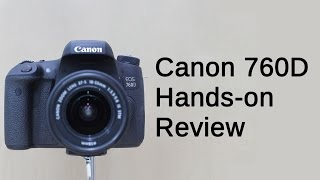 Canon EOS 760D Hands-On Review
