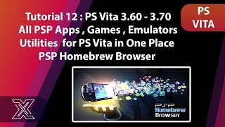 Tutorial 12 : PS Vita 3.60 - 3.70 | PSP HomeBrew Browser