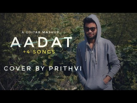 Aadat Mash Up With 4 Songs | Guitar Cover | Prithvi Rai - YouTube