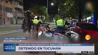 Taxista cordobés cumple cuarentena forzosa en Tucumán, pero denuncia que fue engañado