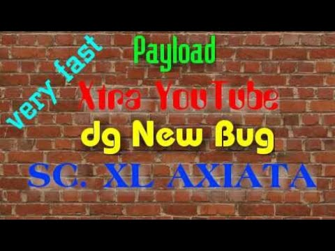SC. XL AXIATA | PAYLOAD New Bug | Xtra YouTube | very fast