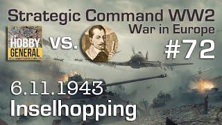 Let's Play Strategic Coṁmand WW2 WiE #72: Inselhopping (Multiplayer vs. Hobbygeneral)