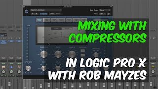 How to use stock compressors in Logic Pro X with Rob Mayzes - Warren Huart: Produce Like a Pro