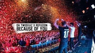 Da Tweekaz & Refuzion - Because Of You ( Clip)
