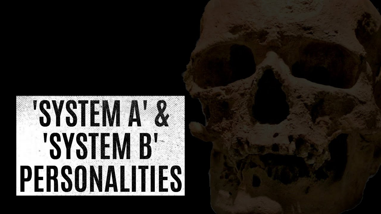 System A & System B Personalities