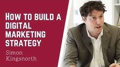 How to Build a Robust Digital Marketing Strategy | Simon Kingsnorth