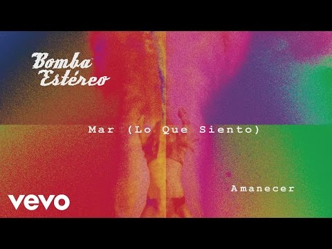 Bomba Estéreo - Mar (Lo Que Siento) (Cover Audio)