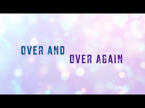Over and Over Again w/ Lyrics (I Am They)