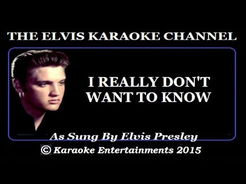 Elvis Presley - I Really Don't Want To Know (Karaoke)