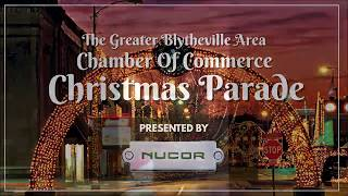Greater Blytheville Area Chamber Of Commerce Christmas Parade 2019, presented by Nucor Street Cam