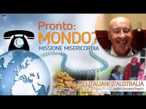 Tra gli italiani d'Australia - Pronto Mondo? Missione Misericordia - padre Giovanni Pagnin - 2x09
