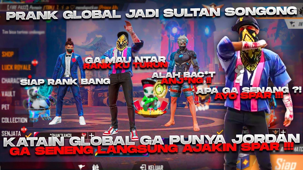 PRANK GLOBAL JADI SULTAN SONGONG GA TERIMA DIHINA LANGSUNG TANTANG SPAR 😏 !!