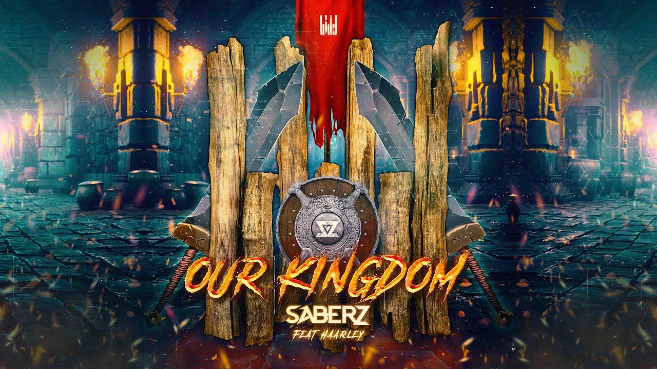 SaberZ ft. Haarley - Our Kingdom