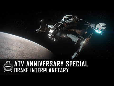 Star Citizen: ATV Anniversary Special - Drake Interplanetary
