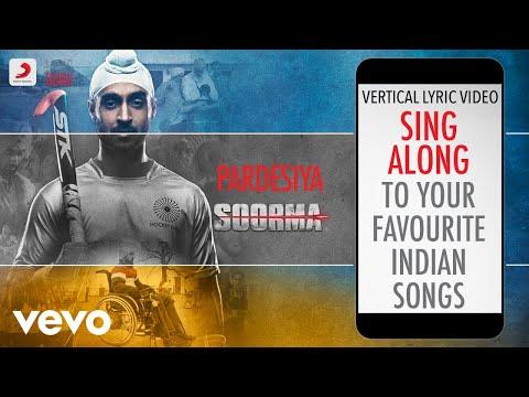Pardesiya - Soorma|Official Bollywood Lyrics|Shankar Mahadevan|Ehsaan Noorani
