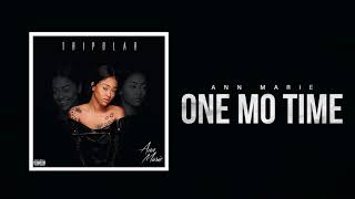 "Ann Marie ""One Mo Time"" ft Sonta (Official Audio)"