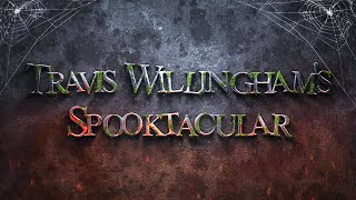 Travis Willingham's Spooktacular
