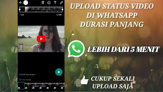 Download Cara upload status wa lebih dari 30 detik tanpa proses pemotongan video