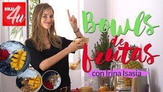 BOWLS fáciles de frutas   Cocina con IRINA ISASIA