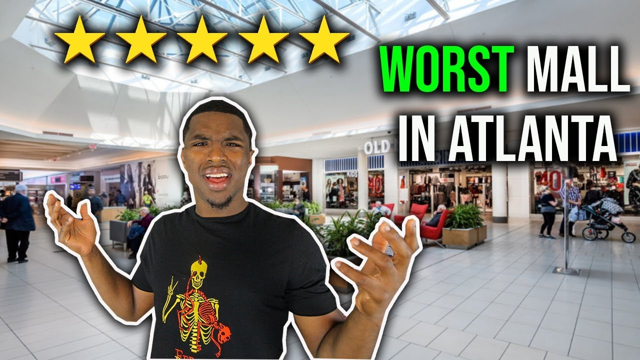 e75ec27092efb3 The Worst Rated Shopping Mall In Atlanta – Shopping time