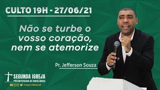 Culto de Celebração - 27/06/2021 - 19h - Pr. Jefferson Souza