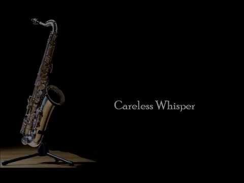 Careless Whisper - saxophone / Instrumental