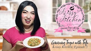 Krissy Kitchen - Episode 3: Ginisang Togue with Tofu | Tita Krissy Achino
