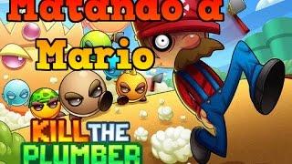 Matando a MARIO | Kill the Plumber #1