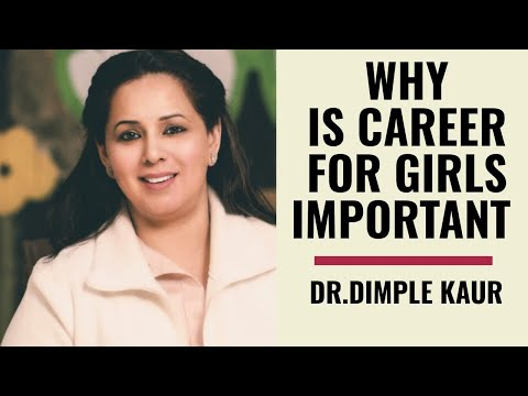 Why is career for girls important! Let's start educating our daughters in a right manner