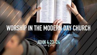 WORSHIP IN THE MODERN DAY CHURCH