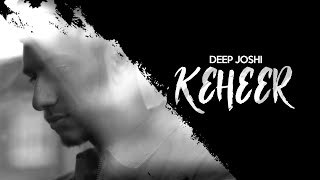Deep Joshi | Keheer | Lyric | VIP Records