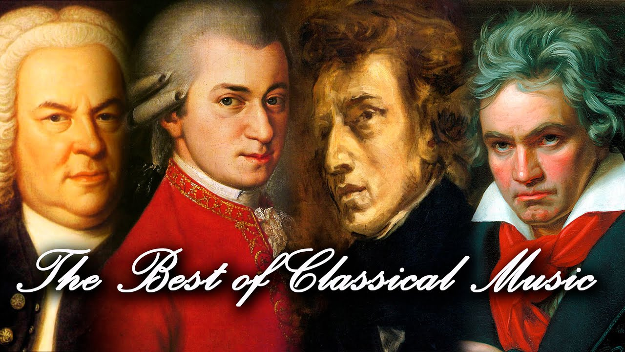 The Best Of Classical Music  Mozart, Beethoven, Bach